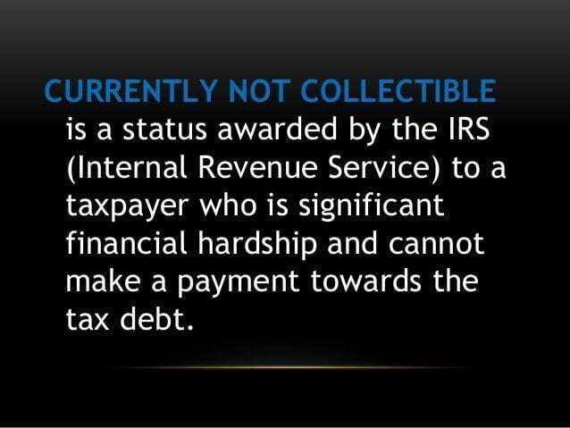 IRS- Currently Not Collectible