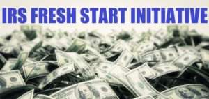 The IRS Fresh Start Initiative