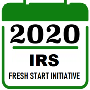 2020 IRS Fresh Start Initiative