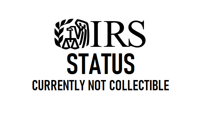 Currently not Collectible Status IRS Tax