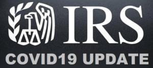 IRS COVID 19 Update